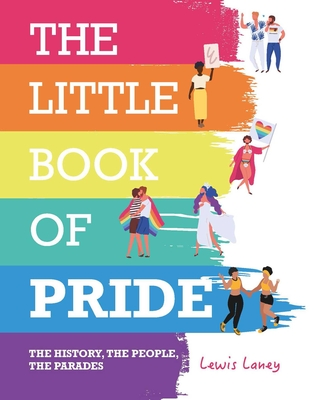 The Little Book of Pride: The History, the People, the Parades Cover Image