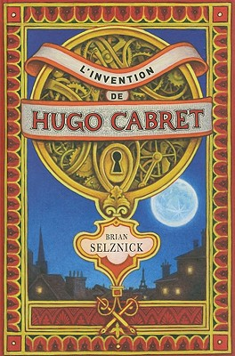 L'Invention de Hugo Cabret = The Invention of Hugo Cabret Cover Image