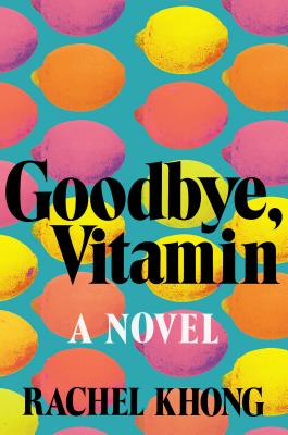 Goodbye, Vitamin: A Novel Cover Image