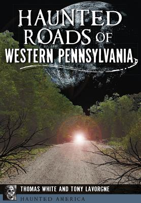 Haunted Roads of Western Pennsylvania (Haunted America) Cover Image