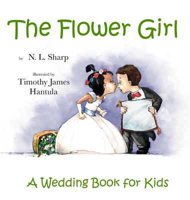 The Flower Girl: A Wedding Book for Kids Cover Image