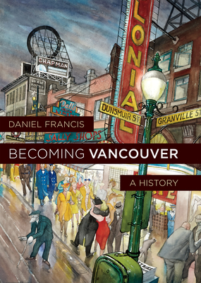 Becoming Vancouver: A History Cover Image