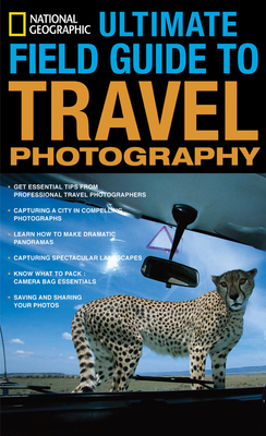 National Geographic Ultimate Field Guide to Travel Photography Cover