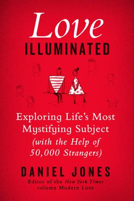 Love Illuminated: Exploring Life's Most Mystifying Subject (with the Help of 50,000 Strangers) Cover Image