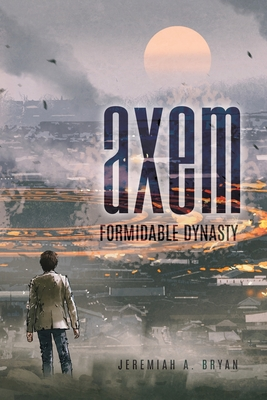 Axem: Formidable Dynasty Cover Image