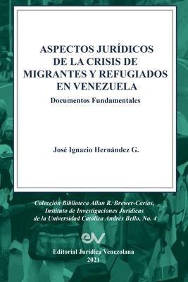 ASPECTOS JURÍDICOS DE LA CRISIS HUMANITARIA DE MIGRANTES Y REFUGIADOS EN VENEZUELA. Documentos Fundamentales Cover Image