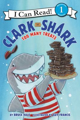 Clark the Shark: Too Many Treats (I Can Read Level 1) Cover Image