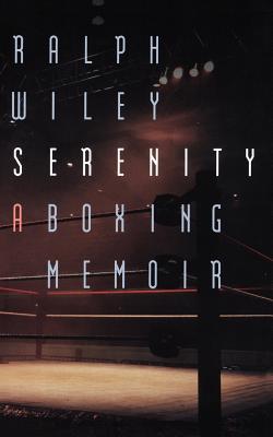Serenity: A Boxing Memoir Cover Image