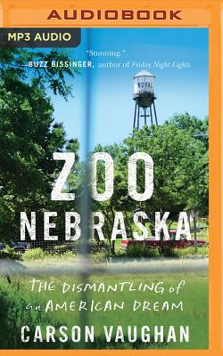 Zoo Nebraska: The Dismantling of an American Dream Cover Image