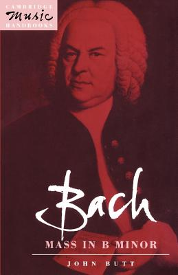 Bach: Mass in B Minor (Cambridge Music Handbooks) Cover Image