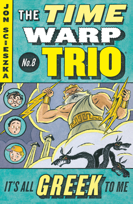 It's All Greek to Me #8 (Time Warp Trio #8) Cover Image
