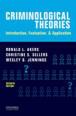 Criminological Theories: Introduction, Evaluation, and Application Cover Image