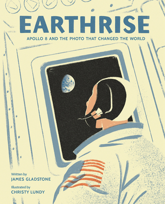Earthrise: Apollo 8 and the Photo That Changed the World Cover Image