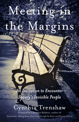Meeting in the Margins: An Invitation to Encounter Society's Invisible People Cover Image
