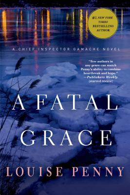 A Fatal Grace: A Chief Inspector Gamache Novel Cover Image