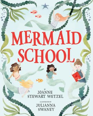 Mermaid School by Joanne Stewart Wetzel