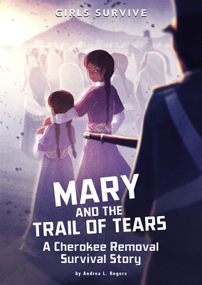 Mary and the Trail of Tears: A Cherokee Removal Survival Story Cover Image