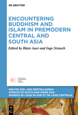 Cover for Encountering Buddhism and Islam in Premodern Central and South Asia