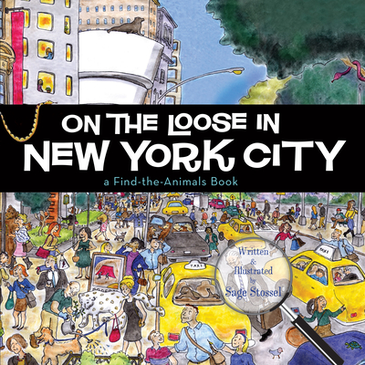On the Loose in New York City (Find the Animals) Cover Image
