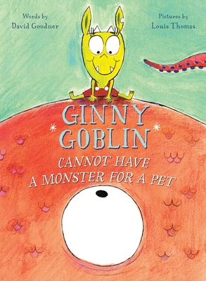 Ginny Goblin Cannot Have a Monster for a Pet Cover Image