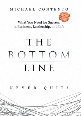 The Bottom Line: What You Need For Success In Business, Leadership And Life Cover Image