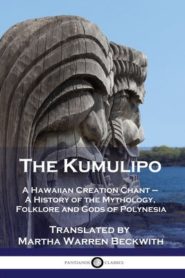 The Kumulipo: A Hawaiian Creation Chant - A History of the Mythology, Folklore and Gods of Polynesia Cover Image