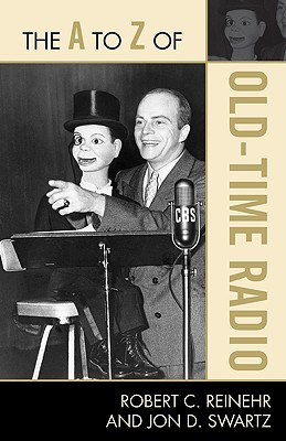 The A to Z of Old Time Radio (A to Z Guides #188) Cover Image