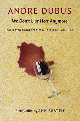 We Don't Live Here Anymore: Collected Short Stories and Novellas, Volume 1 Cover Image