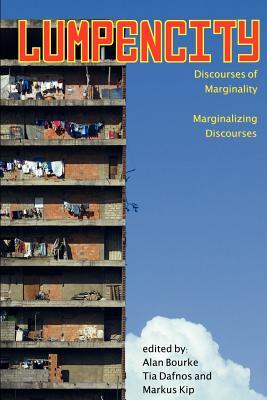 Lumpencity: Discourses of Marginality - Marginalizing Disoourses Cover Image