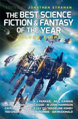The Best Science Fiction and Fantasy of the Year, Volume Eight Cover Image
