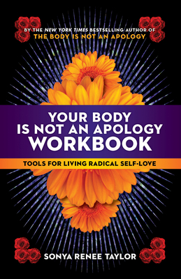 Your Body Is Not an Apology Workbook: Tools for Living Radical Self-Love Cover Image