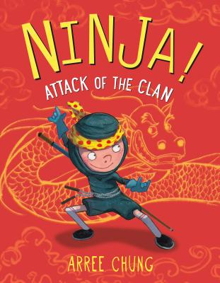 Ninja! Attack of the Clan by Arree Chung