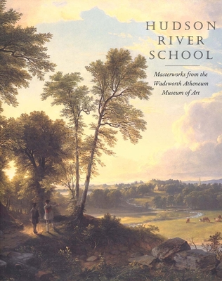 Hudson River School: Masterworks from the Wadsworth Atheneum Museum of Art Cover Image