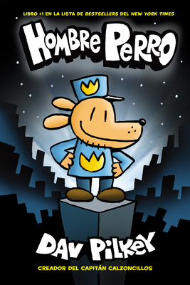 Hombre Perro by Dav Pilkey