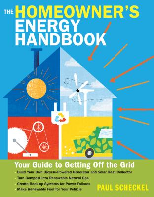 The Homeowner's Energy Handbook: Your Guide to Getting Off the Grid Cover Image