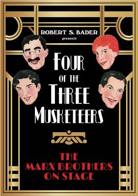 Four of the Three Musketeers: The Marx Brothers on Stage Cover Image