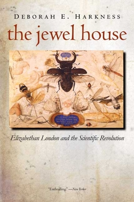 The Jewel House: Elizabethan London and the Scientific Revolution Cover Image