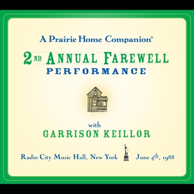 A Prairie Home Companion: The 2nd Annual Farewell Performance Lib/E Cover Image