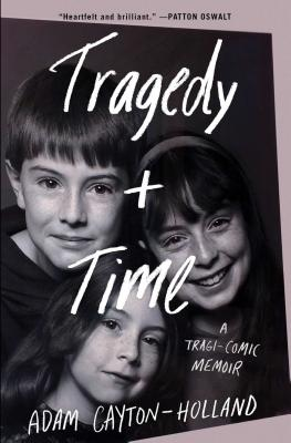 Tragedy Plus Time: A Tragi-comic Memoir Cover Image