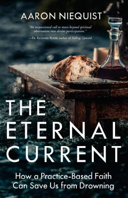 The Eternal Current: How a Practice-Based Faith Can Save Us from Drowning Cover Image