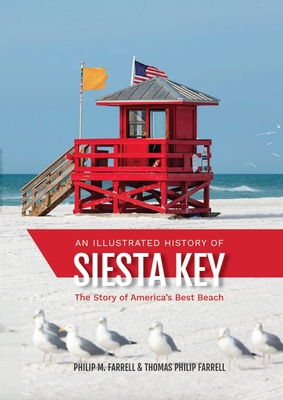 An Illustrated History of Siesta Key: The Story of America's Best Beach Cover Image