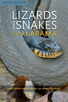 Lizards and Snakes of Alabama (Gosse Nature Guides) Cover Image