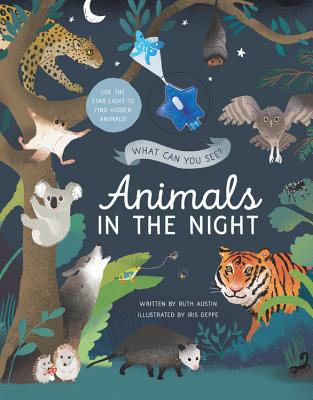 What Can You See? Animals in the Night: Use the Star Light to Find Hidden Animals! Cover Image