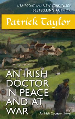 An Irish Doctor in Peace and at War: An Irish Country Novel (Irish Country Books #9) Cover Image