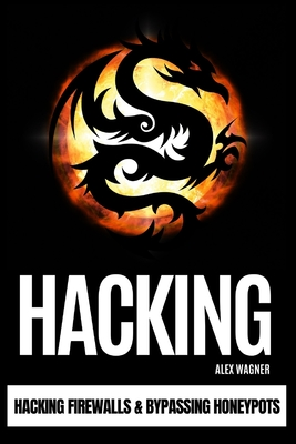 Hacking: Hacking Firewalls & Bypassing Honeypots Cover Image