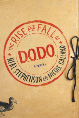 The Rise and Fall of D.O.D.O. by Neal Stephenson and Nicole Galland