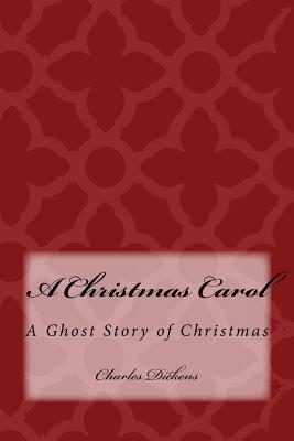 A Christmas Carol: A Ghost Story of Christmas Cover Image