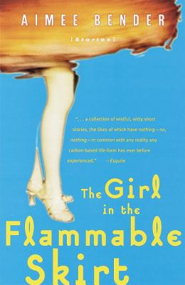 The Girl in the Flammable Skirt: Stories Cover Image