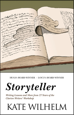 Storyteller: Writing Lessons and More from 27 Years of the Clarion Writers' Workshop Cover Image