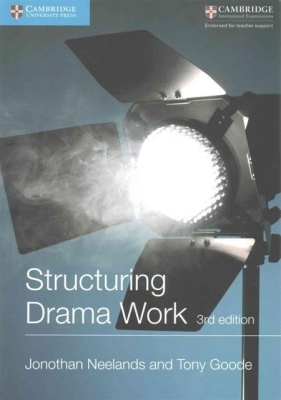 Structuring Drama Work: 100 Key Conventions for Theatre and Drama (Cambridge International Examinations) Cover Image
